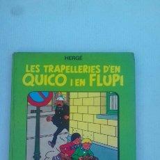 Cómics: LES TRAPELLERIES D,EN QUICO I EN FLUPI (ALBUM 1)HERGE. Lote 227661745