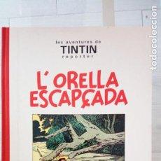 Cómics: TINTIN - L'ORELLA ESCAPÇADA - V.ORIGINAL PRIMERA EDICION ED. JUVENTUD - DESCATALOGADO - NUEVO Y MUY. Lote 228761385