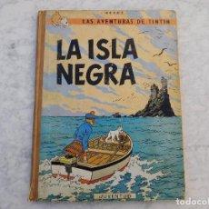 Cómics: TINTIN. LA ISLA NEGRA. SEGUNDA EDICIÓN AÑO 1967. Lote 229231585