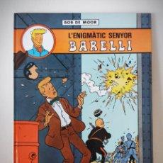 Cómics: BARELLI Nº 1 L'ENIGMATIC SENYOR BARELLI - 1990 - BOB DE MOOR MEJOR DIBUJANTE DE TINTIN TRAS HERGE. Lote 231975790