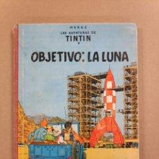 Cómics: OBJETIVO: LA LUNA - TINTIN (PRIMERA EDICIÓN 1958! DIFÍCIL). Lote 234371885