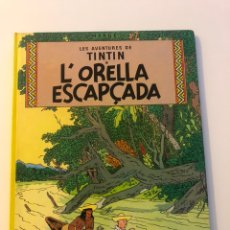 Cómics: TINTIN L'ORELLA ESCAPÇADA HERGE ED JOVENTUT 1984. Lote 234910785