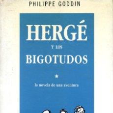 Fumetti: HERGÉ Y LOS BIGOTUDOS - PHILIPPE GODDIN. Lote 235003745
