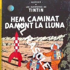 Cómics: LAS AVENTURAS DE TINTIN - HEM CAMINAT DAMUNT LA LLUNA - TRADUCIÓN CATALANA 1968. Lote 238098225