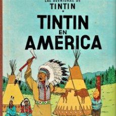 Cómics: TINTIN EN AMÉRICA -LAS AVENTURAS DE TINTIN 2º EDICIÓN 1969 - HERGÉ -ED. JUVENTUD LOMO EN TELA. Lote 240162740