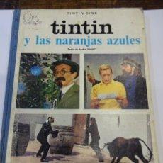 Cómics: TINTIN Y LAS NARANJAS AZULES. JUVENTUD. 1ª EDICIÓN. ENERO 1970. Lote 240644285