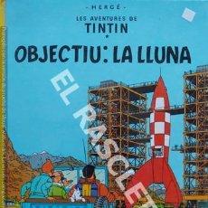 Cómics: LAS AVENTURAS DE TINTIN - OBJECTIU : LA LLUNA - EDICCIÓN 1992. Lote 241081945