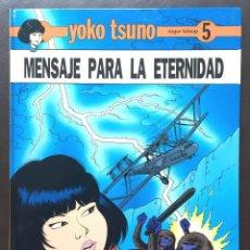 Cómics: MENSAJE PARA LA ETERNIDAD - YOKO TSUNO - ROGER LELOUP Nº 5 ED JUVENTUD 1ª PRIMERA EDICIÓN TAPA DURA. Lote 241222590