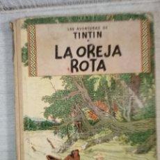 Cómics: TINTÍN. LA OREJA ROTA (EDICIÓN 1965). Lote 243902820