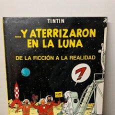 Cómics: ...Y ATERRIZARON EN LA LUNA, DE LA FICCION A LA REALIDAD- TINTIN. Lote 245764830