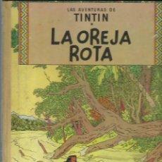 Cómics: HERGÉ . LAS AVENTURAS DE TINTIN. LA OREJA ROTA. (ED. JUVENTUD, 1966). Lote 245915245