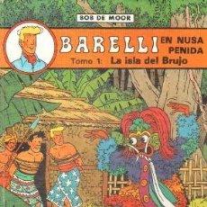 Cómics: BARELLI EN NUSA PENIDA. TOMO I: LA ISLA DEL BRUJO. DE MOOR, BOB. A-COMIC-6198. Lote 247507020