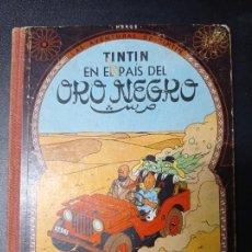 Cómics: TINTIN EN EL PAIS DEL ORO NEGRO 1 PRIMERA EDICION. Lote 250243390