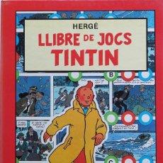 Cómics: LLIBRE DE JOCS TINTIN. EDITORIAL JOVENTUT 1989. Lote 254664645