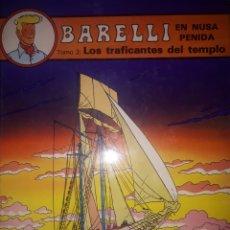 Cómics: BARELLI EN NUSA PENIDA Nº3 LOS TRAFICANTES DEL TEMPLO TOMO 2 PRIMERA EDICIÓN. Lote 258183300