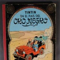 Fumetti: LAS AVENTURAS DE TINTIN, TINTIN EN EL PAÍS DEL ORO NEGRO-EDITORIAL JUVENTUD, TERCERA EDICIÓN 1967. Lote 259313035
