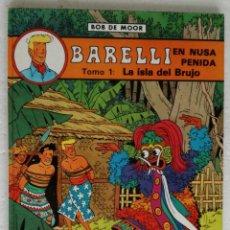 Cómics: COMIC BARELLI EN NUSA PENIDA, TOMO 1: LA ISLA DEL BRUJO - BOB DE MOOR; ED. JUVENTUD. Lote 259948505