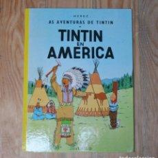 Cómics: TINTÍN EN AMERICA 1ª EDICÍON EN GALEGO ED.JUVENTUD 1987 COMIC GALLEGO BANDA DESEÑADA GALICIA. Lote 261263225