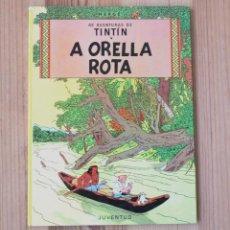 Cómics: TINTÍN - A ORELLA ROTA 1ª EDICIÓN EN GALEGO ED.JUVENTUD 1990 COMIC GALLEGO BANDA DESEÑADA GALICIA. Lote 261267705