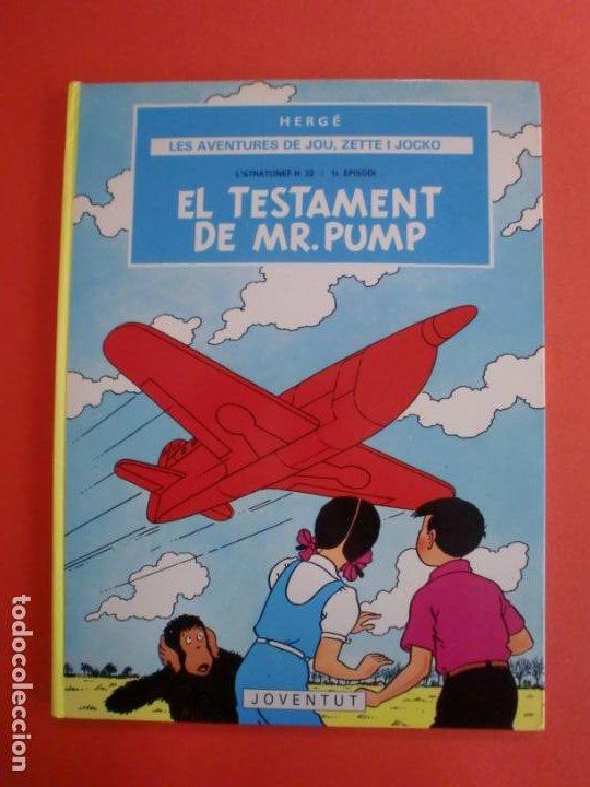 EL TESTAMENT DE MR. PUMP LES AVENTURES DE JOU ZETTE I JOCKO 1R. EPISODI HERGÉ JOVENTUD 1ª EDI. 1989 (Tebeos y Comics - Juventud - Otros)