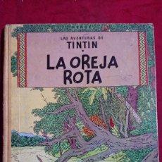 Cómics: HERGE - TINTIN LA OREJA ROTA - PRIMERA EDICION CASTELLANO -. Lote 263581365