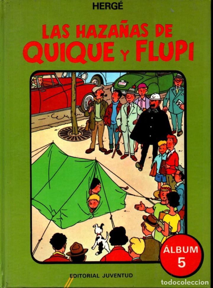 HERGÉ : LAS HAZAÑAS DE QUIQUE Y FLUPI ALBUM 5 (JUVENTUD, S.F.) COMO NUEVO (Tebeos y Comics - Juventud - Tintín)