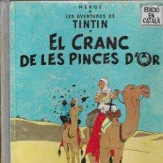 Cómics: LES AVENTURES DE TINTIN -- EL CRANC DE LES PINCES D'OR -- 2A EDICIÓ -- EN CATALÀ. Lote 268828769