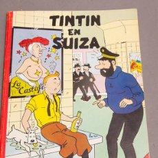 Cómics: TINTIN EN SUIZA - CHARLES CALLICO. 1ª EDICIÓN EN CASTELLANO. NUMERADA. EJEMPLAR 338 DE 1000. Lote 268898394