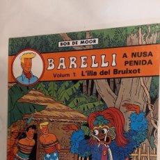 Cómics: BOB DE MOOR. BARELLI. A NUSA PENIDAILLA DEL BRUIXOT. Lote 272970908
