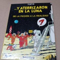 Cómics: TINTIN ...Y ATERRIZARON EN LA LUNA.DE LA FICCION A LA REALIDAD. Lote 277625593