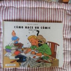 Cómics: COMO NACE UN COMIC - ESPIANDO A HERGE. Lote 278839058