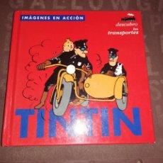 Cómics: TINTIN - IMAGENES EN ACCION - DESCUBRO LOS TRANSPORTES. Lote 284191218