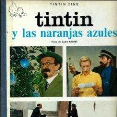 Fumetti: A. BARRET Y HERGE - TINTIN Y LAS NARANJAS AZULES - ED. JUVENTUD 1970 1ª PRIMERA EDICION - BIEN. Lote 285136823