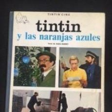 Fumetti: TINTIN Y LAS NARANJAS AZULES, PRIMERA EDICIÓN 1970 EN MUY BUEN ESTADO. Lote 287384873