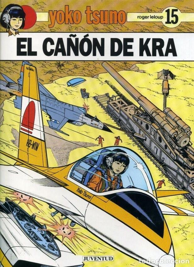 YOKO TSUNO ( DE ROGER LELOUP) TOMO Nº15 : EL CAÑÓN DE KRA. (OFERTA) (Tebeos y Comics - Juventud - Yoko Tsuno)