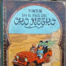 Cómics: HERGÉ LAS AVENTURAS DE TINTIN - EL PAIS DEL ORO NEGRO - 1ER EDICION 1961 EN CASTELLANO. Lote 288905903
