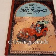 Cómics: TINTIN. EN EL PAÍS DEL ORO NEGRO. ED. JUVENTUD. 4ª 1970. Lote 288982068