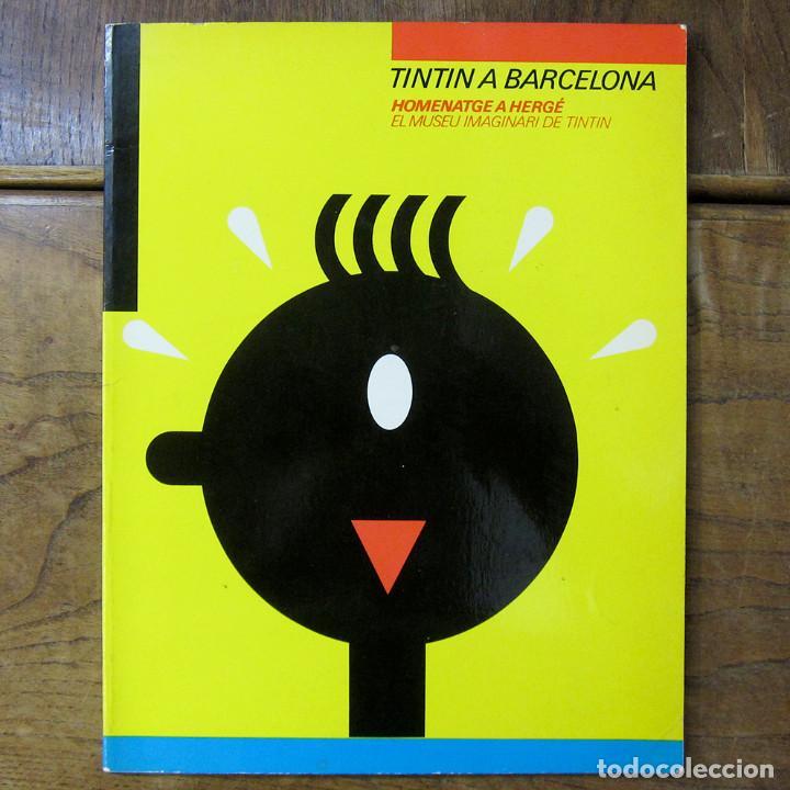 TINTÍN A BARCELONA, HOMENATGE A HERGÉ - 1984 - EN CATALÁN - CATÁLOGO EXPOSICIÓN (Tebeos y Comics - Juventud - Tintín)