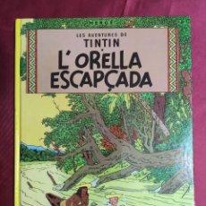 Cómics: LES AVENTURES DE TINTIN. L'ORELLA ESCAPÇADA. JUVENTUD. 1992. DOTZENA EDICIÓ. EN CATALÀ. Lote 289912143
