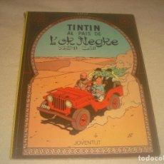 Cómics: TINTIN , AL PAIS DE L'OR NEGRE 1981. CATALA.. Lote 291434323