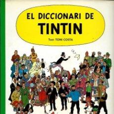 Cómics: EL DICCIONARI DE TINTIN, PER TONI COSTA - ED. JOVENTUT 1987, PRIMERA EDICIO - BEN CONSERVAT. Lote 292049458