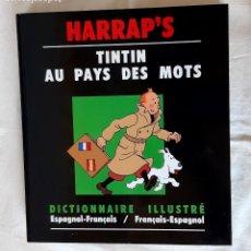 Cómics: TINTIN DICCIONARIO ESPAÑOL - FRANCES - TINTIN EN EL PAIS DE LAS PALABRAS - HARRAP'S. Lote 293753358