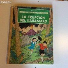 Cómics: LA ERUPCIÓN DEL KARAMAKO PRIMERA EDICIÓN TINTIN. Lote 293900453