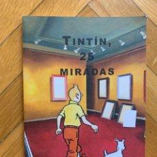 Cómics: TINTÍN 25 MIRADAS. Lote 294048878