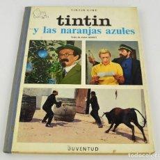 Cómics: TINTIN Y LAS NARANJAS AZULES - JUVENTUD ED. 1A ED. 1970.. Lote 294826218