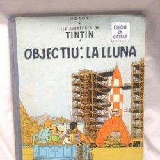 Cómics: TINTIN OBJECTIU LA LLUNA DE HERGÉ, EDITORIAL JUVENTUD AÑO 1968 1ERA EDICIÓN EN CATALÁN. Lote 295471733