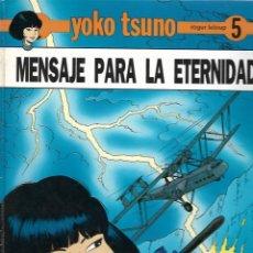 Cómics: YOKO TSUNO Nº 5: MENSAJE PARA LA ETERNIDAD.. Lote 295923048