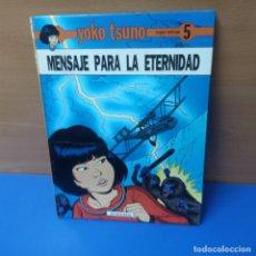 Cómics: MENSAJE PARA LA ETERNIDAD - YOKO TSUNO - EDITORIAL JUVENTUD - ROGER LELOUP 5. Lote 296005173