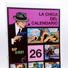 Comics: RIP KIRBY EPISODIO 26. LA CHICA DEL CALENDARIO (ALEX RAYMOND) MAGERIT, 1997. Lote 155134145