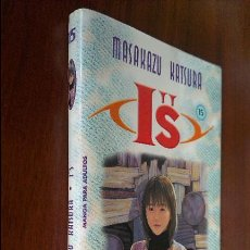 Cómics: IS Nº 15 / MASAKAZU KATSURA / PLANETA DEAGOSTINI 2004. Lote 57668322